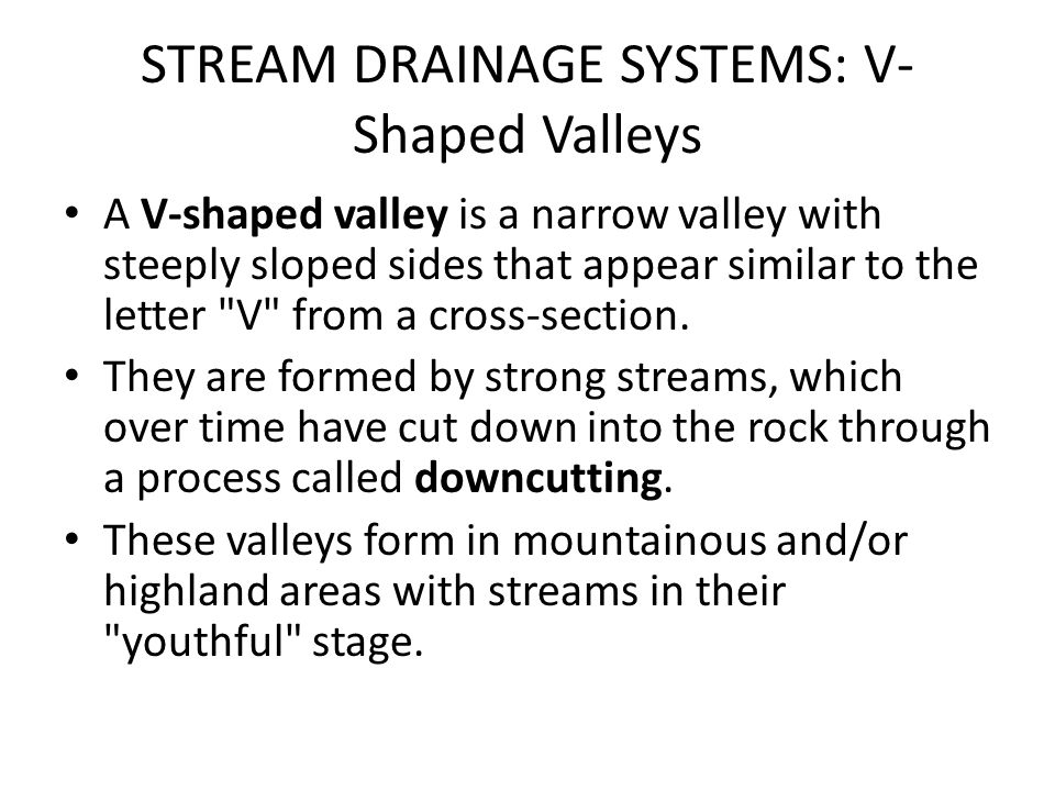 STREAM DRAINAGE SYSTEMS: V-Shaped Valleys