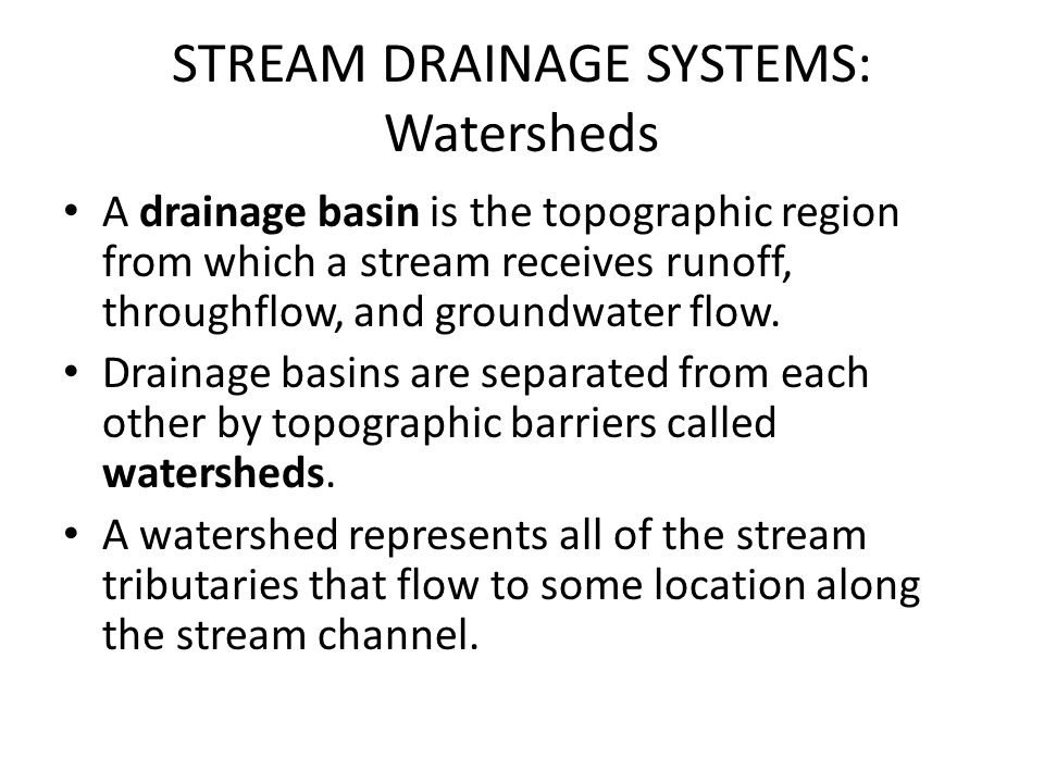 STREAM DRAINAGE SYSTEMS: Watersheds