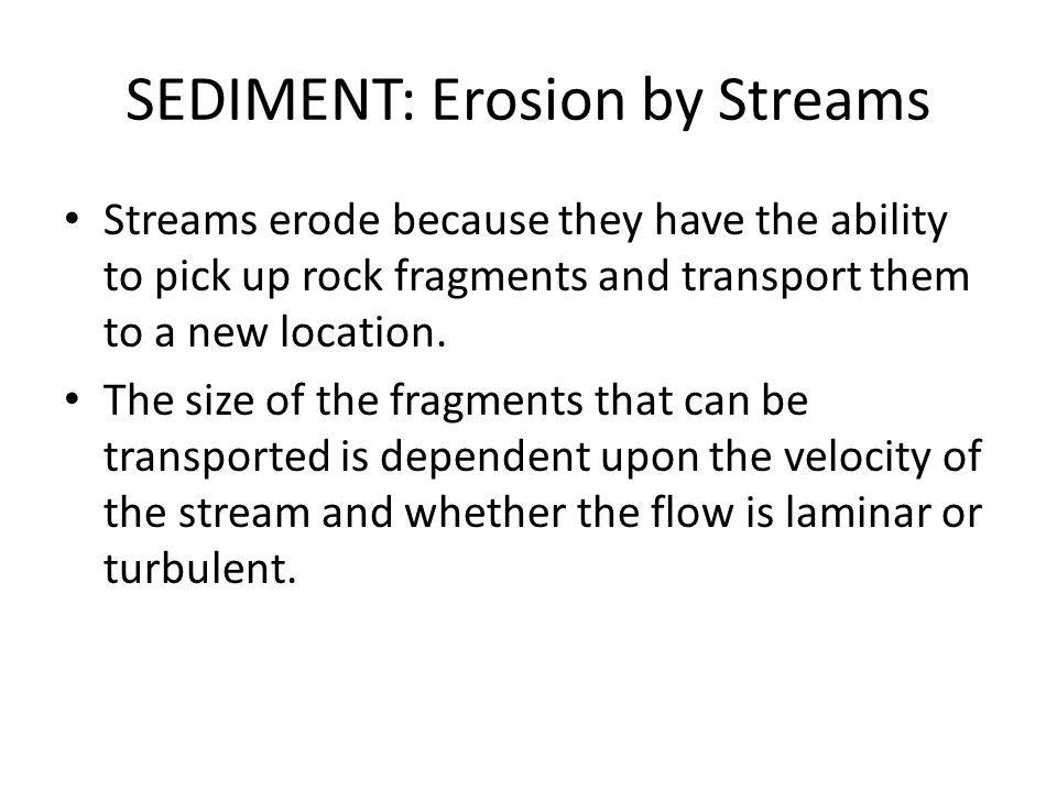 SEDIMENT: Erosion by Streams