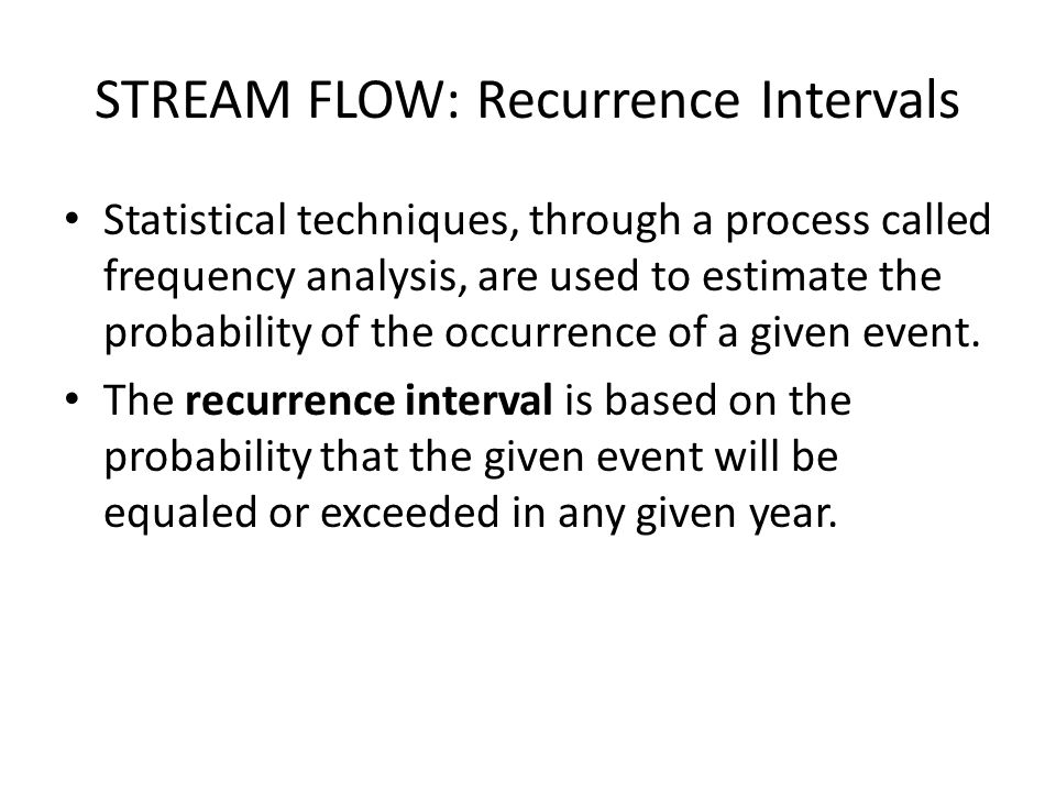 STREAM FLOW: Recurrence Intervals