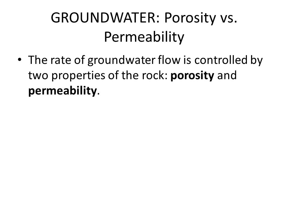 GROUNDWATER: Porosity vs. Permeability