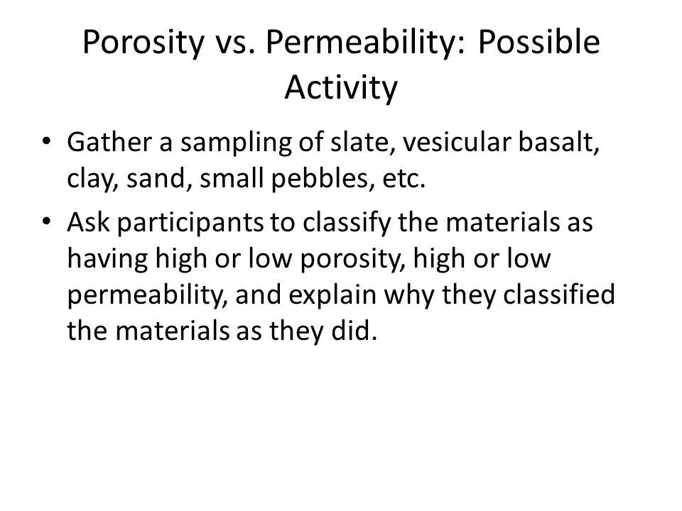 Porosity vs. Permeability: Possible Activity