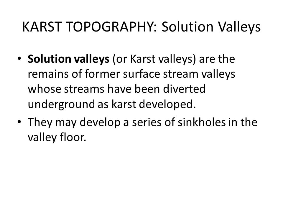 KARST TOPOGRAPHY: Solution Valleys
