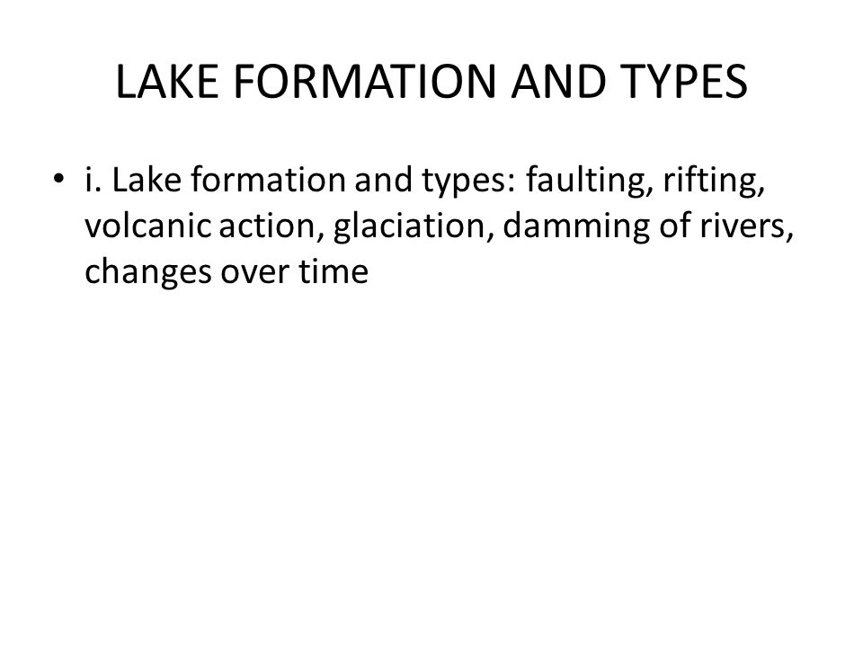 LAKE FORMATION AND TYPES