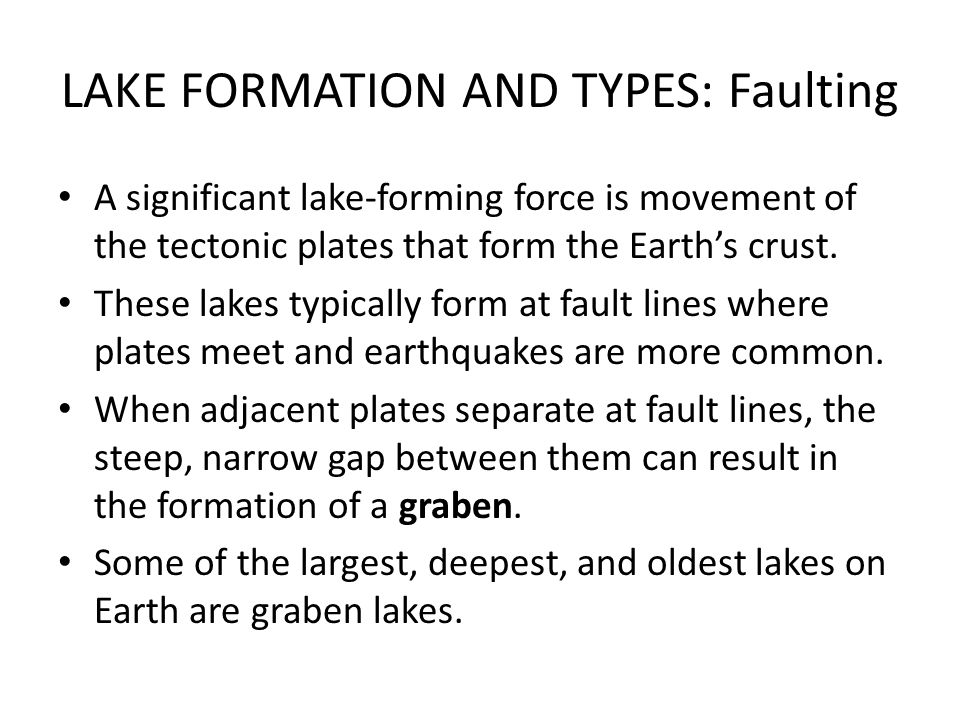 LAKE FORMATION AND TYPES: Faulting