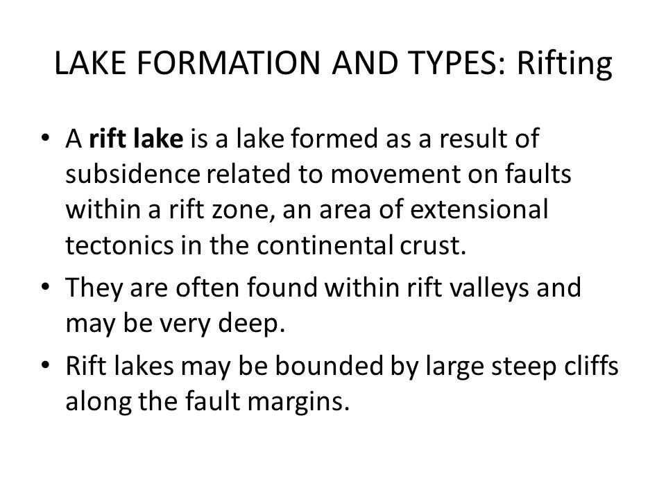LAKE FORMATION AND TYPES: Rifting