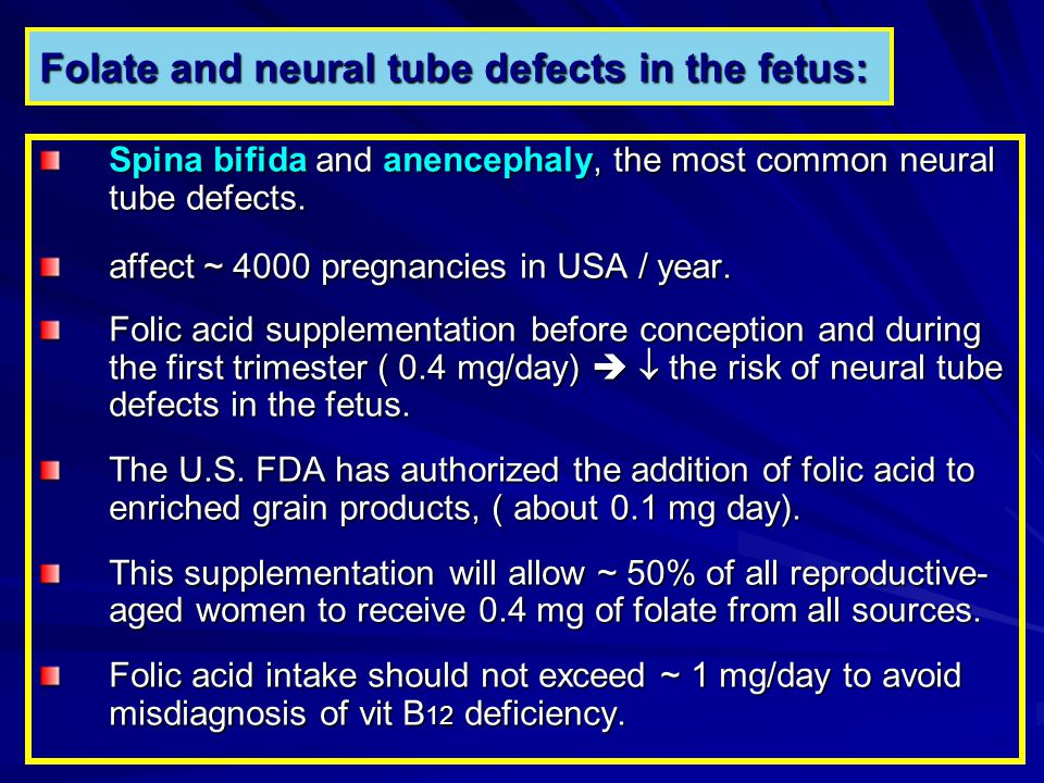 Folate and neural tube defects in the fetus: