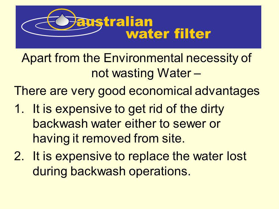 Apart from the Environmental necessity of not wasting Water –