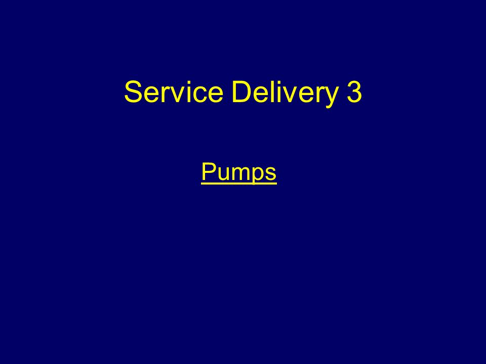 Service Delivery 3 Pumps