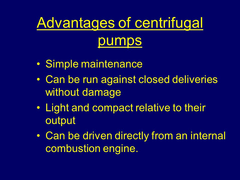 Advantages of centrifugal pumps