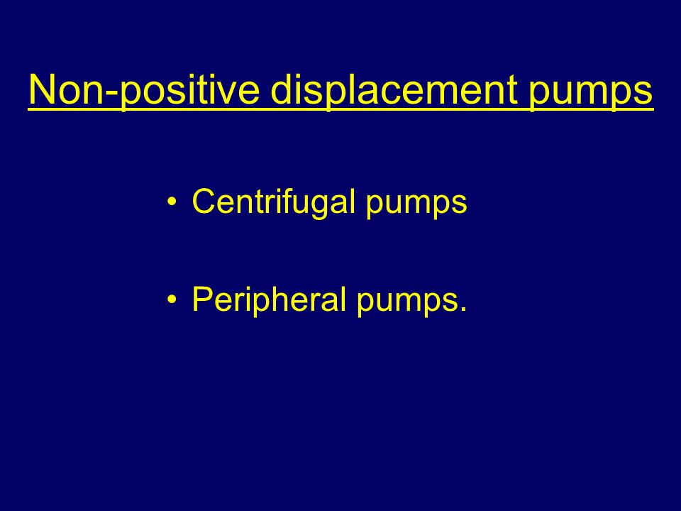 Non-positive displacement pumps