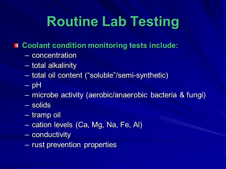 Routine Lab Testing Coolant condition monitoring tests include: