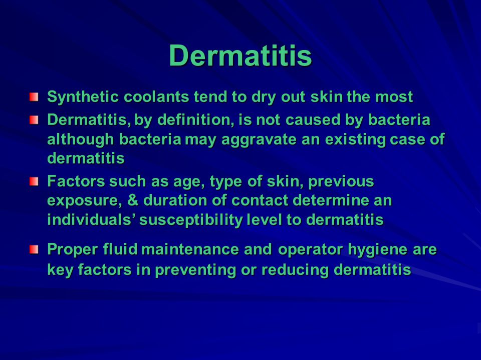Dermatitis Synthetic coolants tend to dry out skin the most