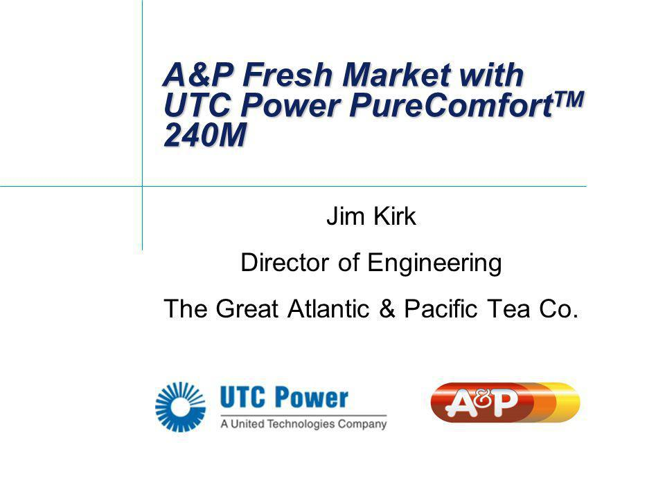 A&P Fresh Market with UTC Power PureComfortTM 240M