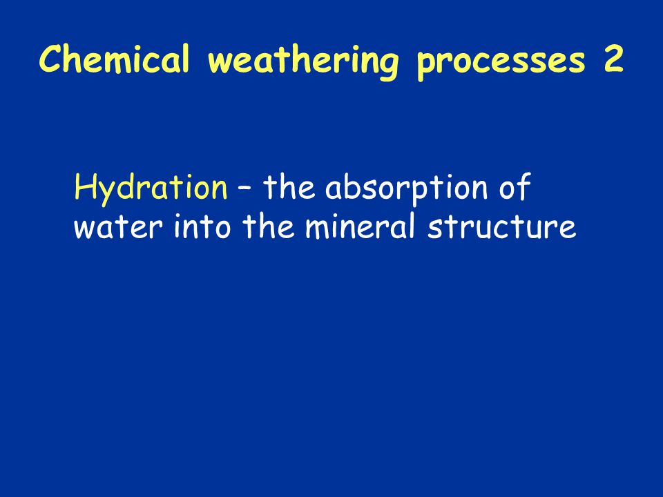 Chemical weathering processes 2
