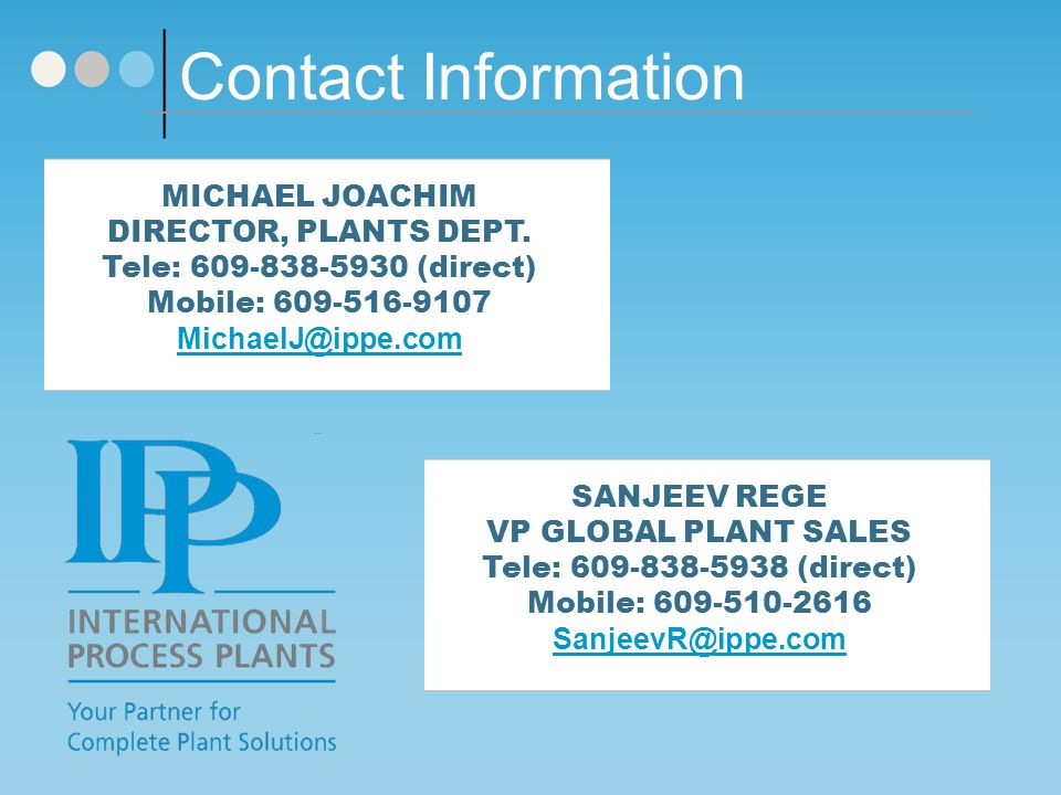 Contact Information MICHAEL JOACHIM. DIRECTOR, PLANTS DEPT. Tele: 609-838-5930 (direct) Mobile: 609-516-9107.