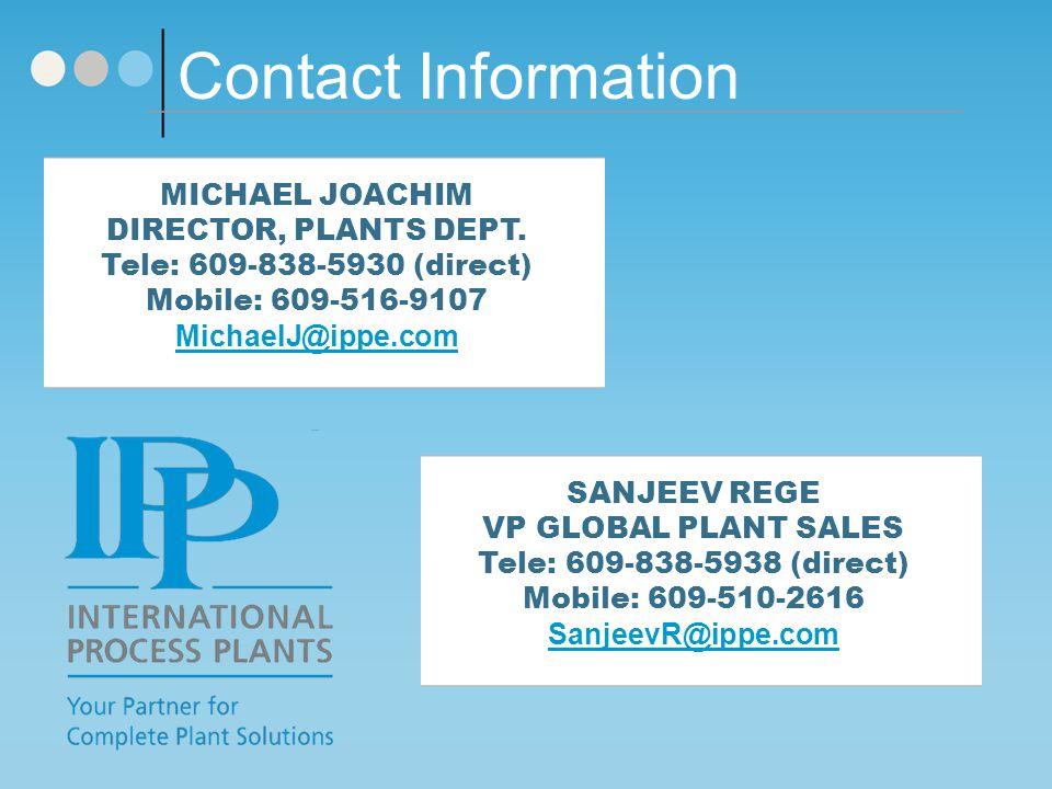 Contact Information MICHAEL JOACHIM. DIRECTOR, PLANTS DEPT. Tele: 609-838-5930 (direct) Mobile: 609-516-9107.