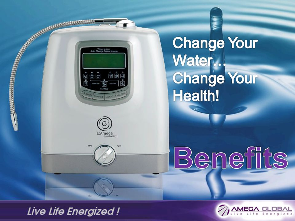Change Your Water… Change Your Health! Benefits