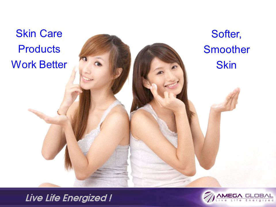 Skin Care Products Work Better Softer, Smoother Skin