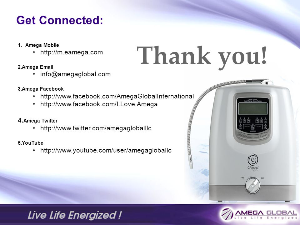 Thank you! Get Connected: http://m.eamega.com info@amegaglobal.com