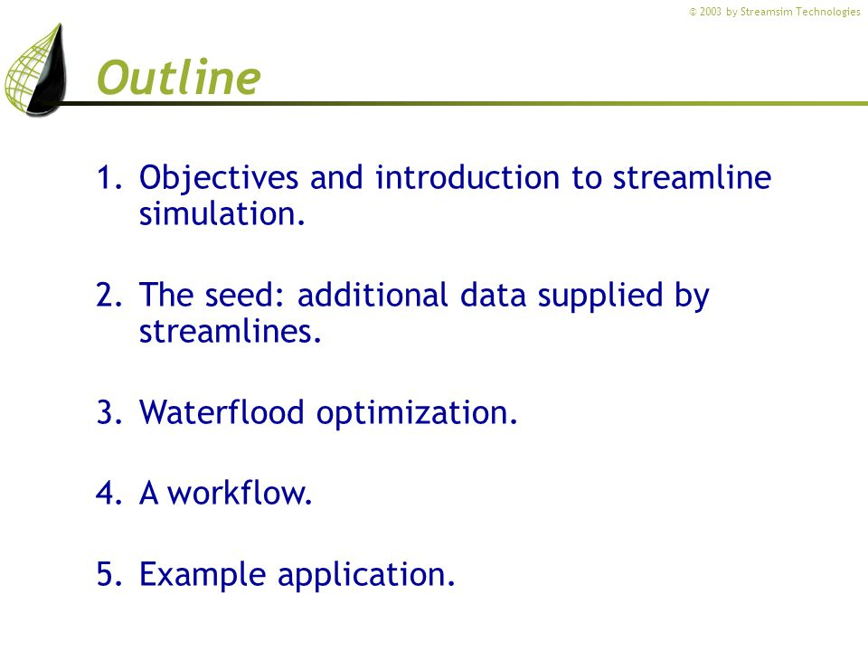 Outline Objectives and introduction to streamline simulation.