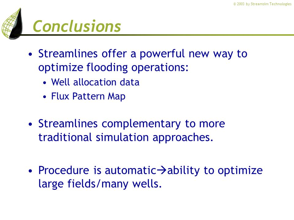 Conclusions Streamlines offer a powerful new way to optimize flooding operations: Well allocation data.