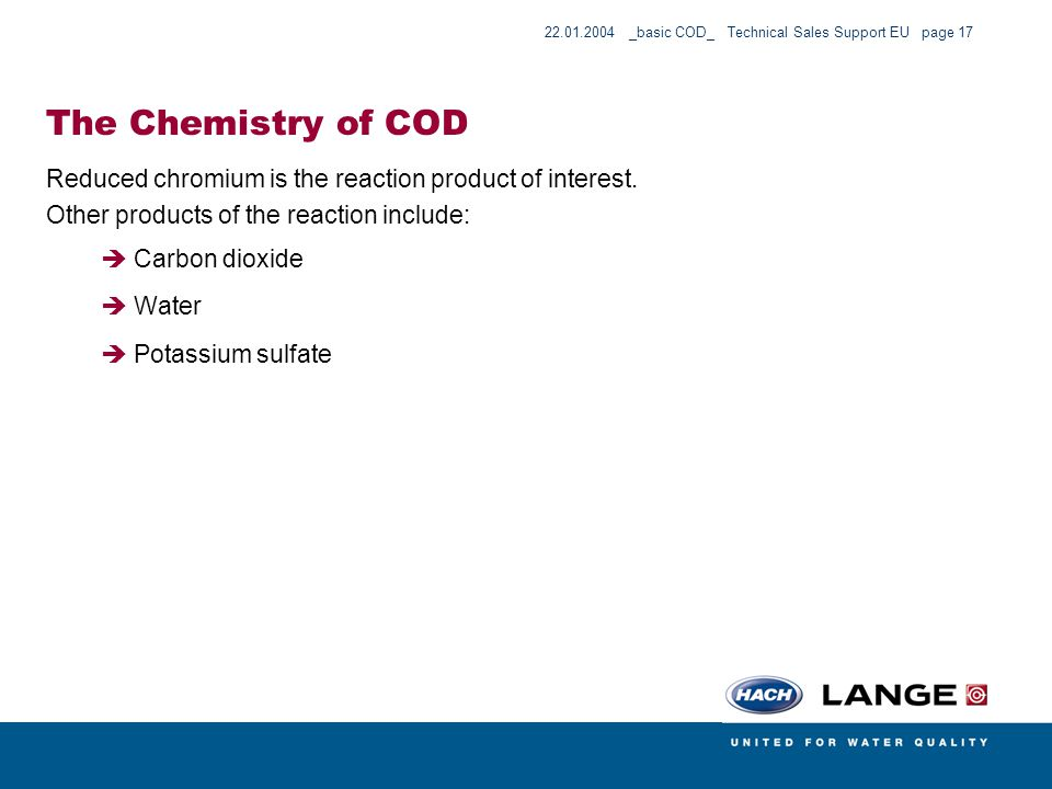 The Chemistry of COD Reduced chromium is the reaction product of interest. Other products of the reaction include: