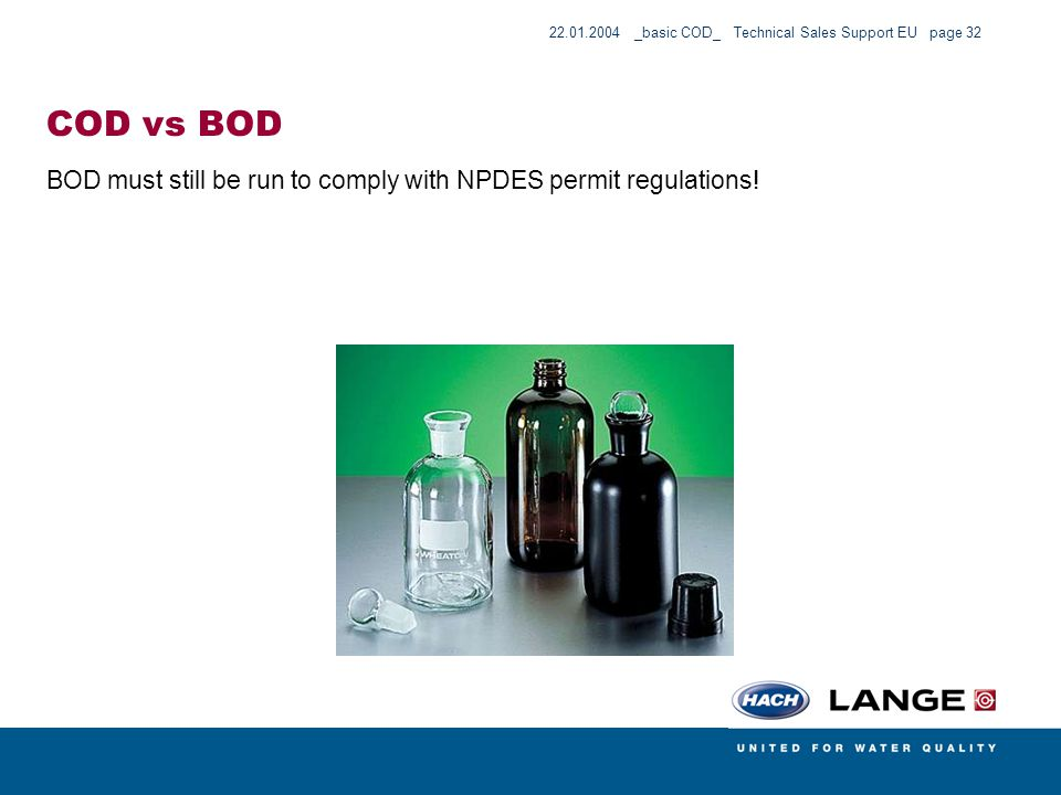 COD vs BOD BOD must still be run to comply with NPDES permit regulations!
