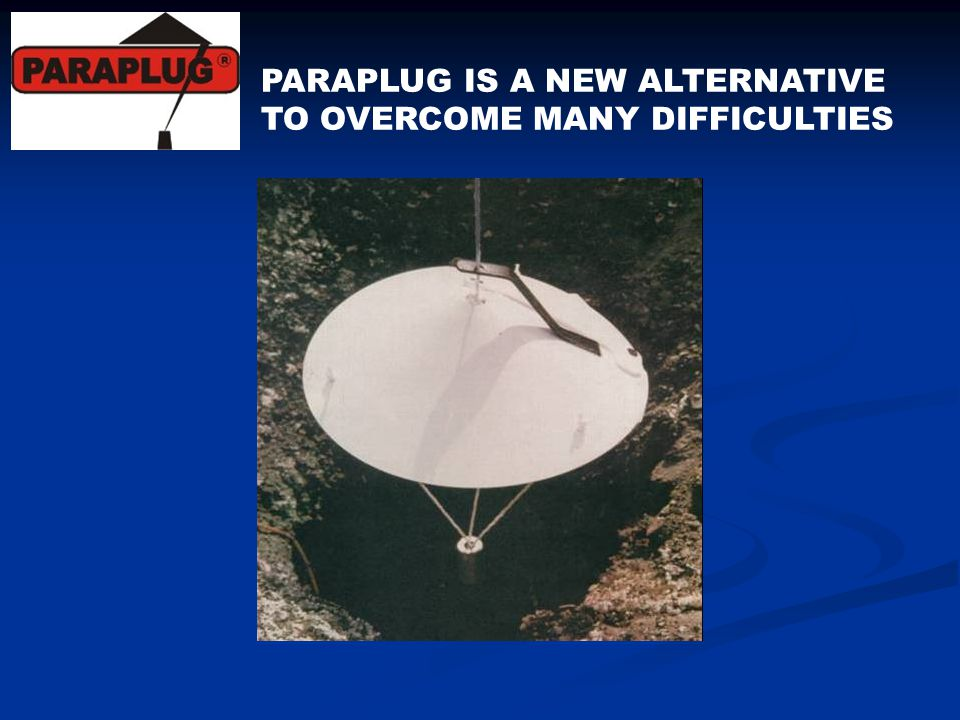 PARAPLUG IS A NEW ALTERNATIVE TO OVERCOME MANY DIFFICULTIES