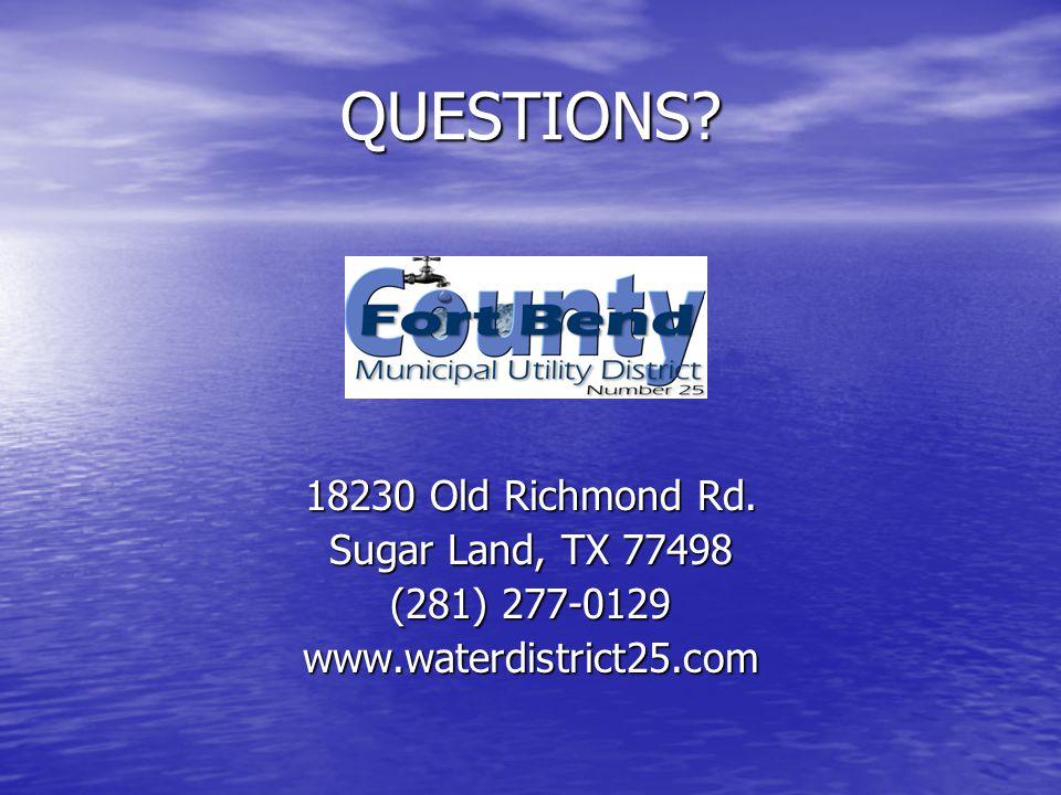 QUESTIONS 18230 Old Richmond Rd. Sugar Land, TX 77498 (281) 277-0129