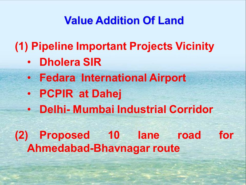 Value Addition Of Land Pipeline Important Projects Vicinity. Dholera SIR. Fedara International Airport.