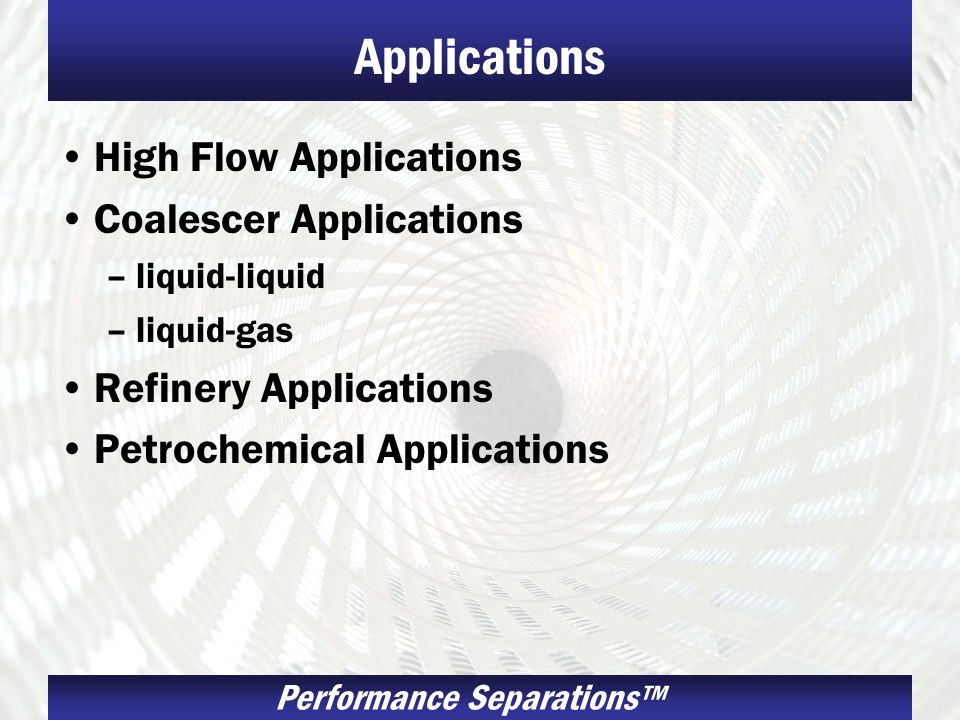 Applications High Flow Applications Coalescer Applications