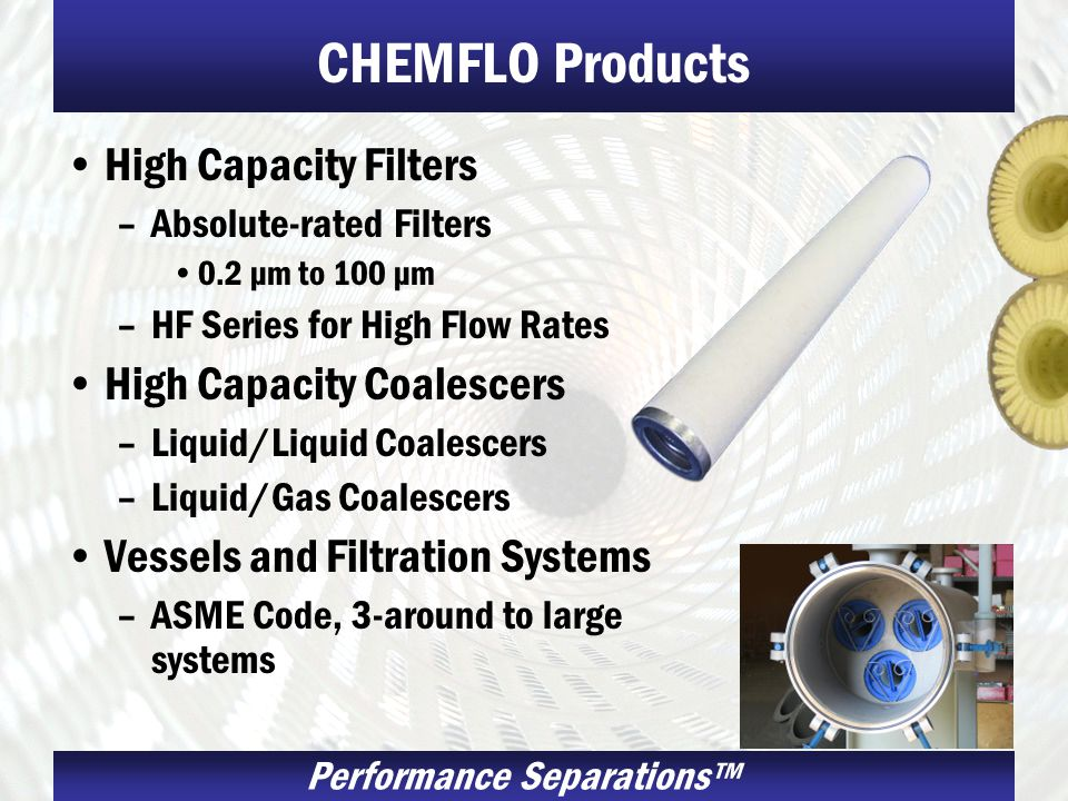 CHEMFLO Products High Capacity Filters High Capacity Coalescers