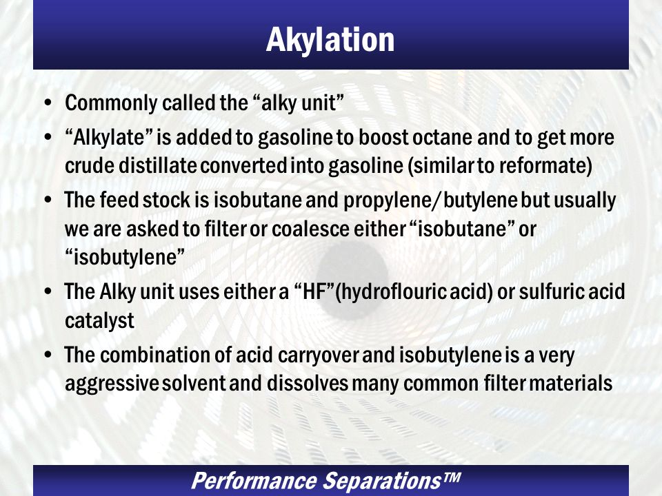 Akylation Commonly called the alky unit