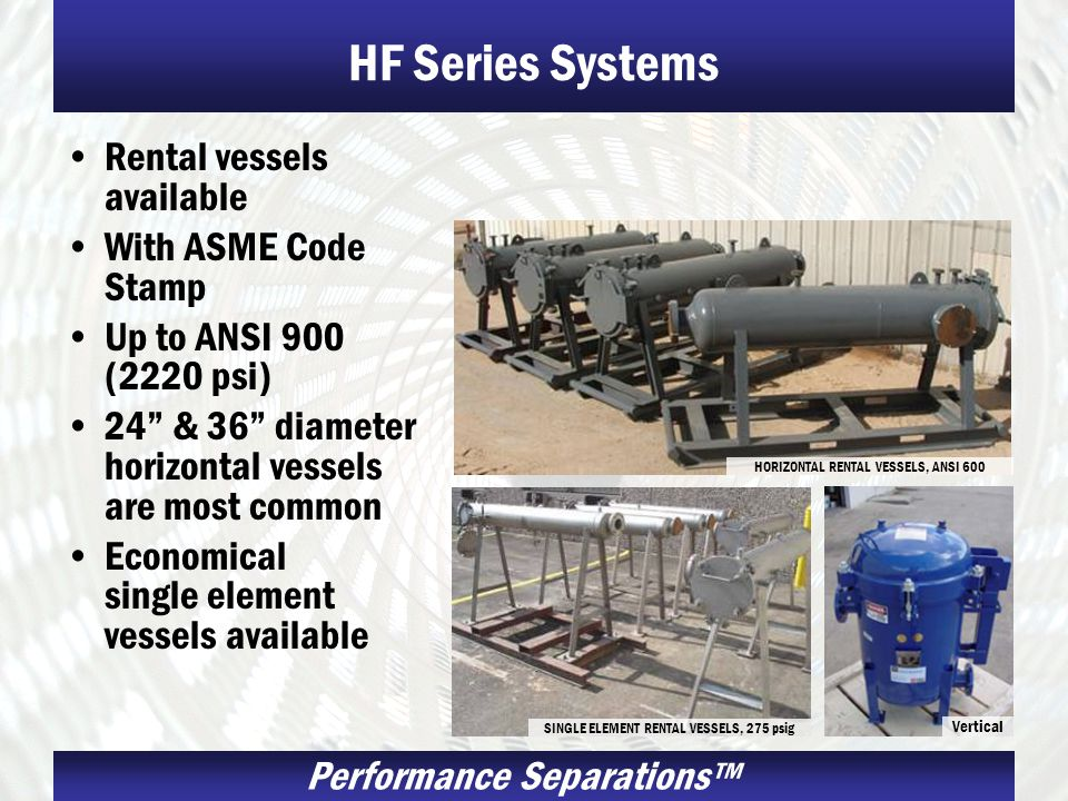 HF Series Systems Rental vessels available With ASME Code Stamp