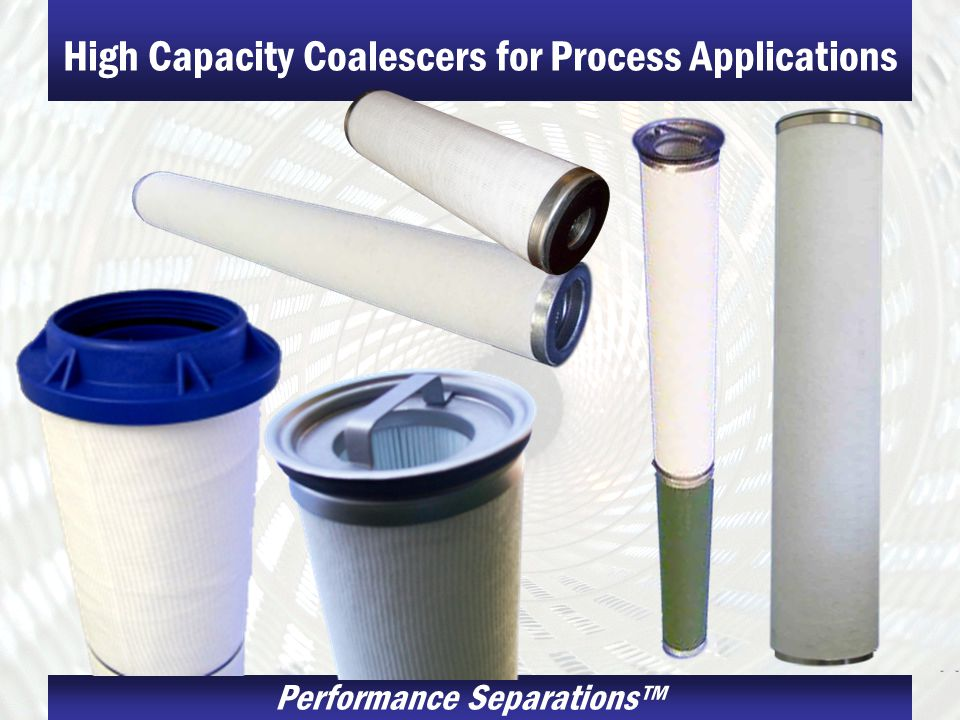 High Capacity Coalescers for Process Applications