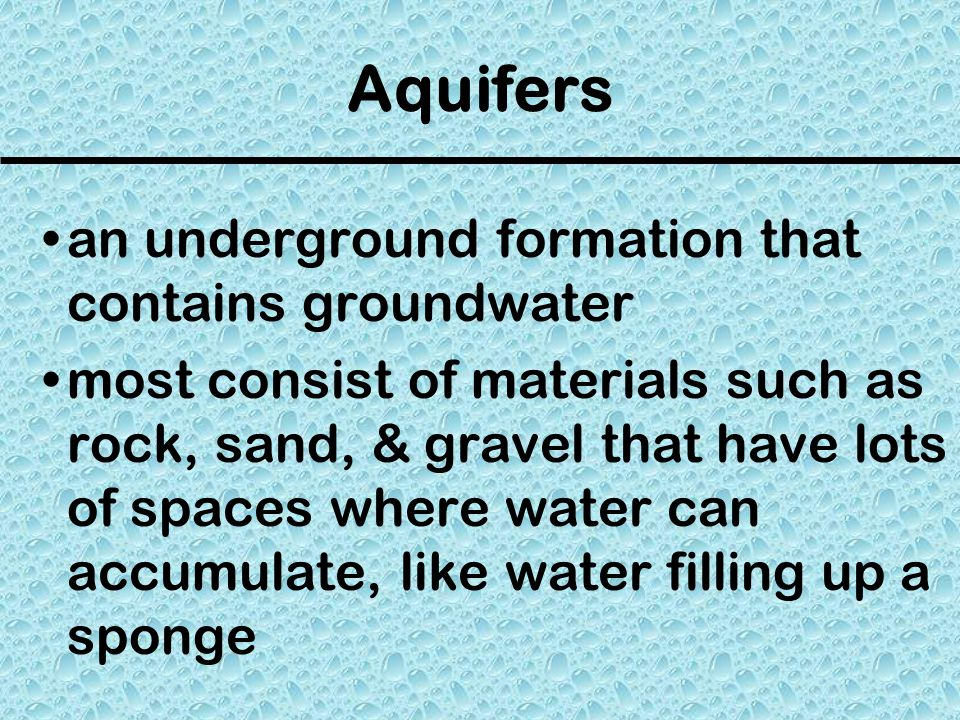Aquifers an underground formation that contains groundwater