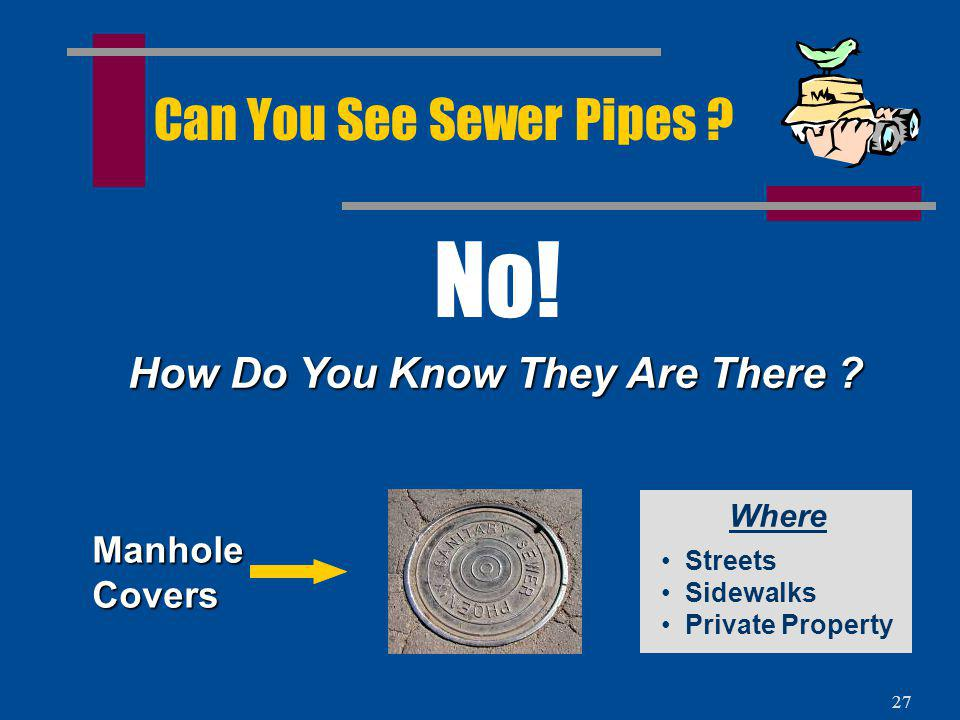 No! Can You See Sewer Pipes How Do You Know They Are There Manhole