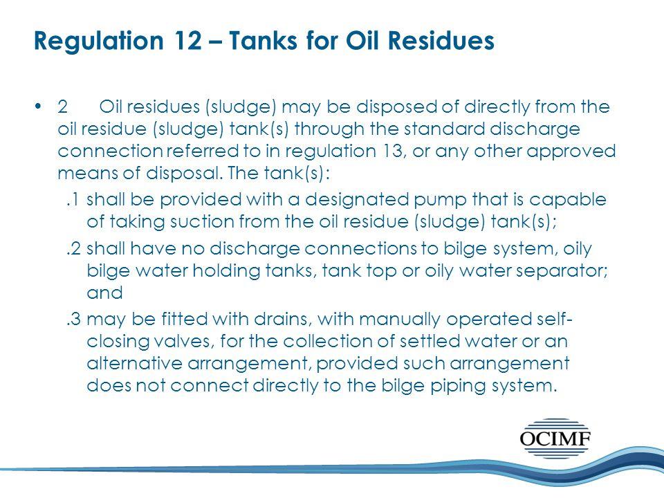 Regulation 12 – Tanks for Oil Residues