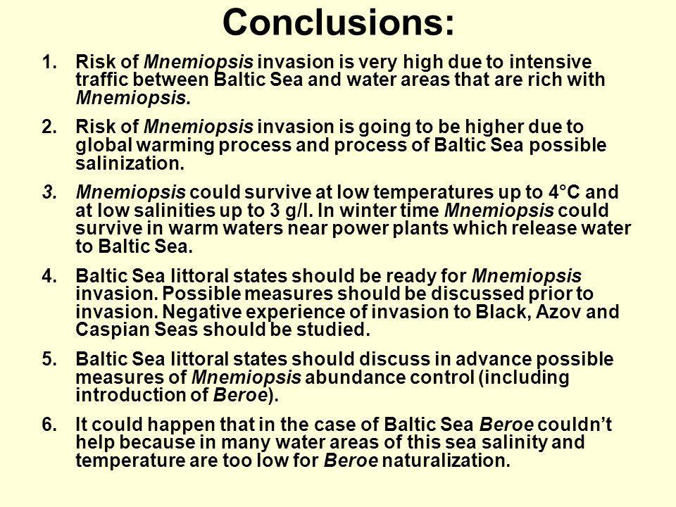 Conclusions: Risk of Mnemiopsis invasion is very high due to intensive traffic between Baltic Sea and water areas that are rich with Mnemiopsis.