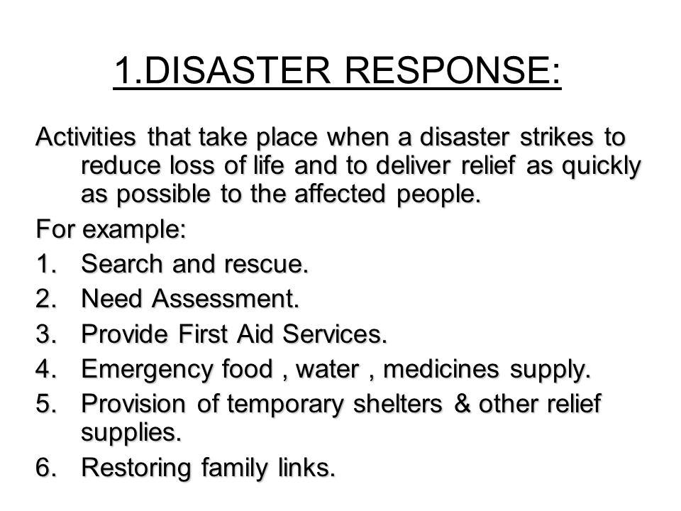 1.DISASTER RESPONSE: