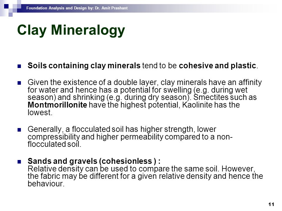 Clay Mineralogy Soils containing clay minerals tend to be cohesive and plastic.
