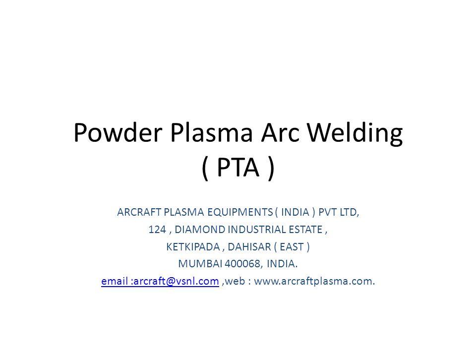 Powder Plasma Arc Welding ( PTA )