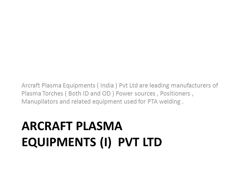 Arcraft Plasma Equipments (I) Pvt ltd