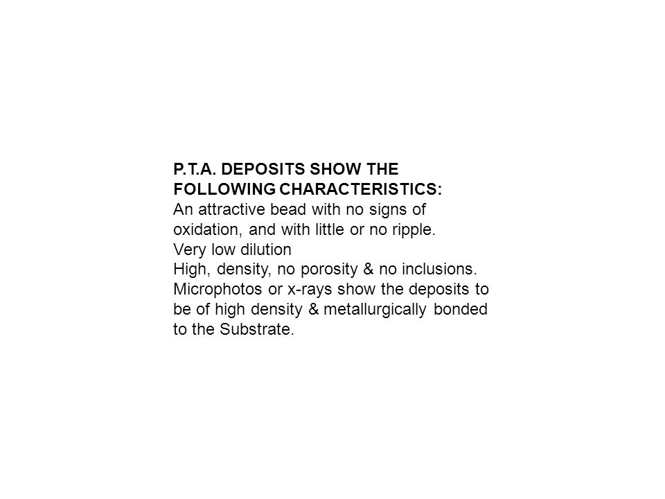 P.T.A. DEPOSITS SHOW THE FOLLOWING CHARACTERISTICS: