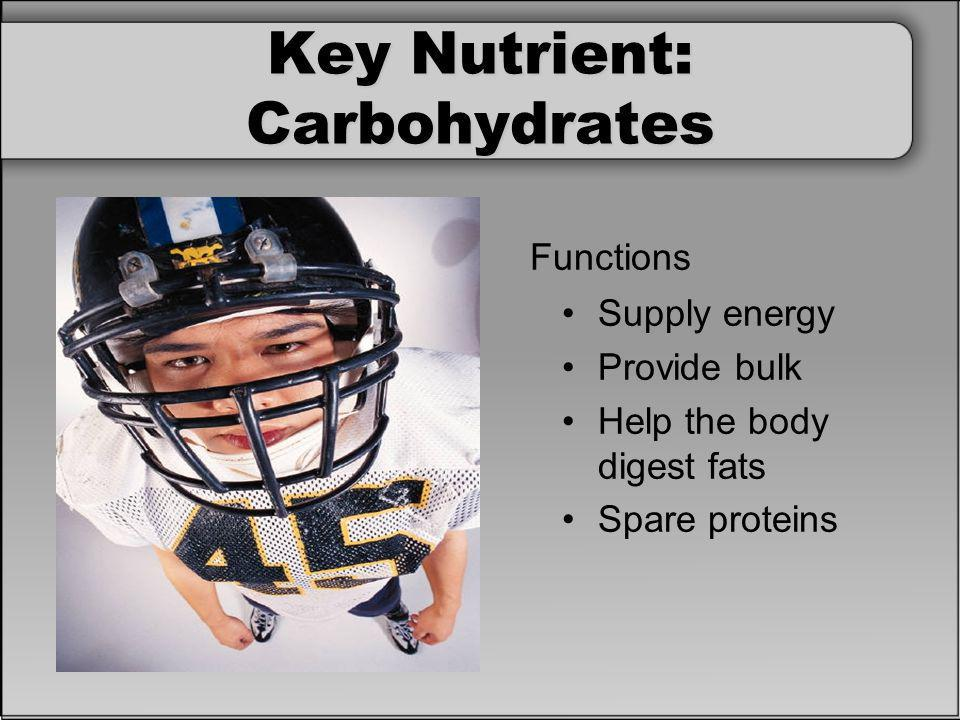 Key Nutrient: Carbohydrates