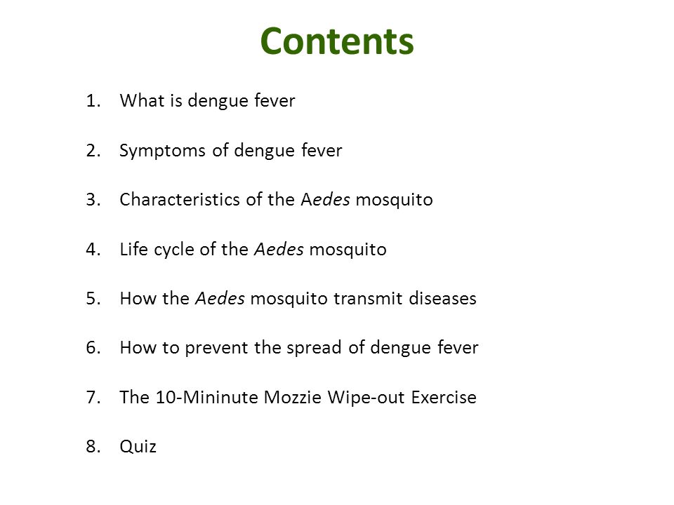 Contents What is dengue fever Symptoms of dengue fever