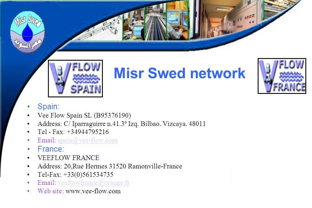 Misr Swed network Spain: France: Vee Flow Spain SL (B95376190)