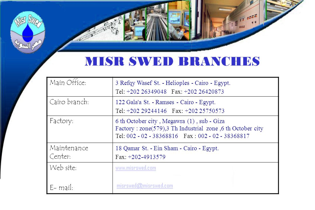 MISR SWED BRANCHES Main Office: Cairo branch: Factory: