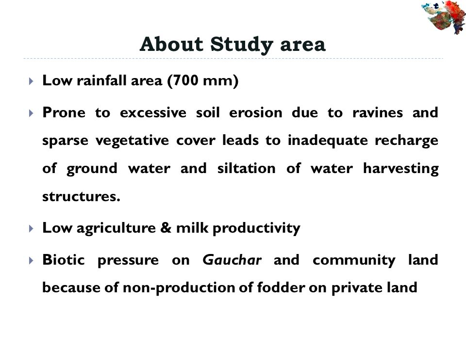 About Study area Low rainfall area (700 mm)